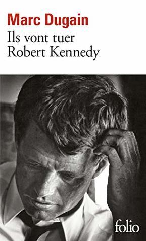 Couverture du livre de Marc Ducain : Ils vont tuer Robert Kennedy